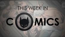 This Week in Comics: Bane gets naked (again)